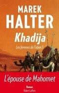 Les femmes de l'islam, tome 1 : Khadija