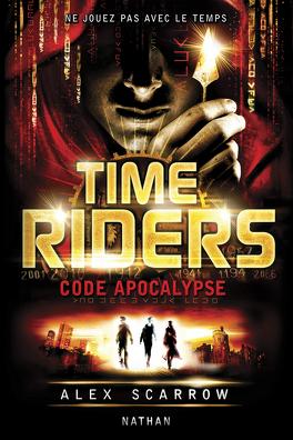 Couverture du livre : Time Riders, Tome 3 : Code apocalypse