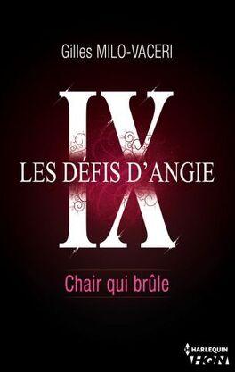 Couverture du livre : Les Défis d'Angie, Tome 9 : Chair qui Brûle