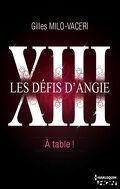 Les Défis d'Angie, Tome 13 : À Table!