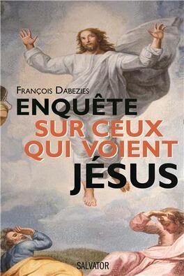 Couverture du livre : Enquête sur ceux qui voient Jésus