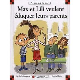 Couverture du livre : Max et Lili veulent éduquer leurs parents