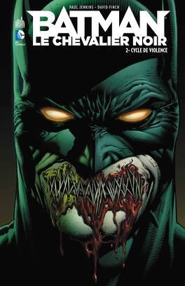 Couverture du livre : Batman, le chevalier noir Tome 2 - Cycle de violence