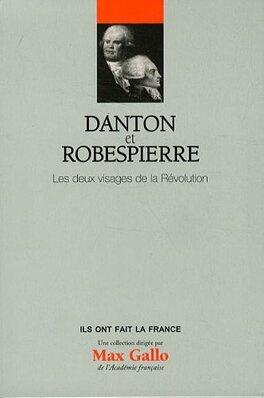 Couverture du livre : Danton et Robespierre : Les deux visages de la Révolution. Volume 8