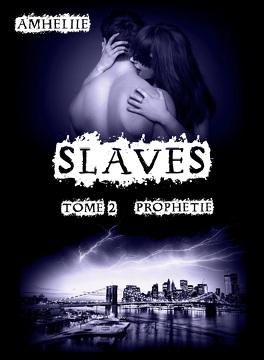 Couverture du livre : Slaves, Tome 2 : Prophétie