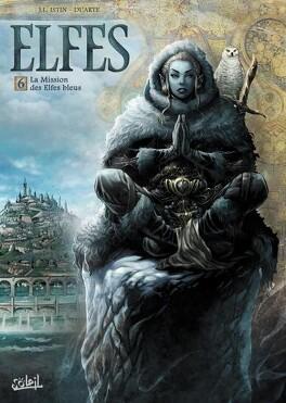 Couverture du livre : Elfes, tome 6 : La Mission des Elfes bleus