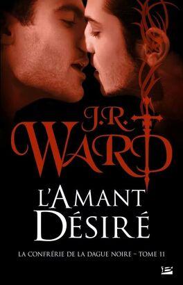 Couverture du livre : La Confrérie de la dague noire, Tome 11 : L'Amant désiré