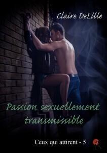 Couverture du livre : Ceux qui attirent, Tome 5 : Passion Sexuellement Transmissible