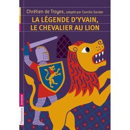 La Legende D Yvain Le Chevalier Au Lion Livre De Camille