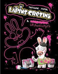 Couverture du livre : The lapins crétins, tome 4: Gribouillages
