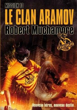Couverture du livre : Cherub, Tome 13 : Le Clan Aramov