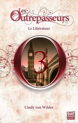 Couverture du livre : Les Outrepasseurs, Tome 3 : Le Libérateur