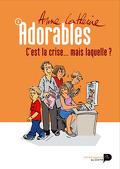 Adorables, tome 5: C'est la crise... mais laquelle?