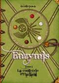 Enzymis, tome 1 : La Confrérie d'Harfang