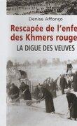 La digue des veuves. Rescapée de l'enfer des Khmers rouges