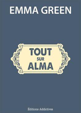 Couverture du livre : Toi + Moi : L'un contre l'autre, tome 11,5 : Tout sur Alma