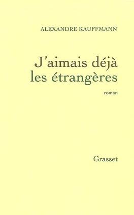 Couverture du livre : J'aimais déjà les étrangères