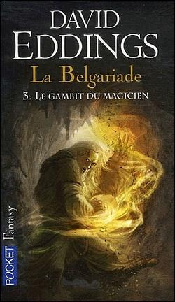 Couverture du livre : La Belgariade, Tome 3 : Le Gambit du magicien