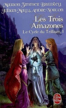 Couverture du livre : Le Cycle du Trillium, Tome 1 : Les Trois Amazones