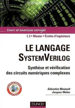 Couverture du livre : Le langage SystemVerilog, synthèse et vérification des circuits numériques complexes : cours et exercices corrigés