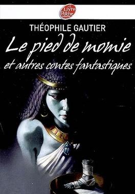 Couverture du livre : Le pied de momie : et autres récits fantastiques