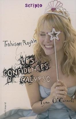 Couverture du livre : Les confidences de Calypso, tome 2 : Trahison royale