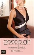 Gossip Girl, Tome 10 : Comme si j'allais te mentir