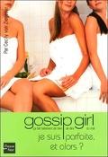 Gossip girl, Tome 7 : Je suis parfaite et alors ?