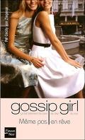 Gossip Girl, Tome 9 : Même pas en rêve