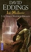 La Mallorée, tome 3 : Le Démon majeur de Karanda