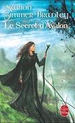 Les Dames du Lac, Tome 3 : Le Secret d'Avalon