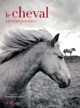 Couverture du livre : Le cheval en cent poèmes