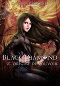Black Diamond, Tome 2 : Origine du pouvoir