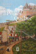 Les portes de Québec, tome 1 : Faubourg Saint-Roch