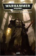 Warhammer 40K, tome 1 : La croisade des damnés