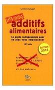 Additifs Alimentaires - Le guide indispensable pour ne plus vous empoisonner
