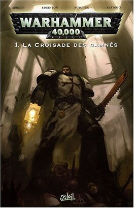 Warhammer 40k Tome 1 La Croisade Des Damnes Livre De