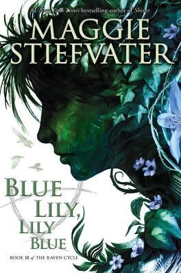 Couverture du livre : La Prophétie de Glendower, Tome 3 : Blue Lily, Lily Blue