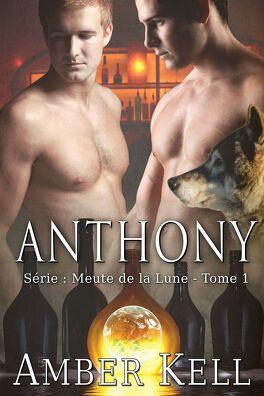 Couverture du livre : Meute de la Lune, Tome 1 : Anthony