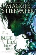 La Prophétie de Glendower, Tome 3 : Blue Lily, Lily Blue