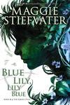 couverture La Prophétie de Glendower, Tome 3 : Blue Lily, Lily Blue