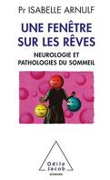 Une fenêtre sur les rêves : Neuropathologie et pathologies du sommeil