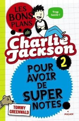 Couverture du livre : Les bons plans de Charlie Jackson, tome 2 : Pour avoir de super notes