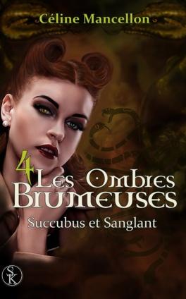 Couverture du livre : Les Ombres brumeuses, Tome 4 : Succubus et sanglant