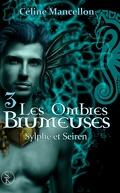 Les Ombres brumeuses, Tome 3 : Sylphe et Seiren