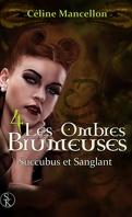 Les Ombres brumeuses, Tome 4 : Succubus et sanglant