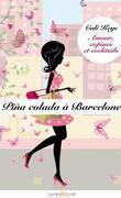 Amour, copines et cocktails, Episode 5 : Pina Colada a Barcelone