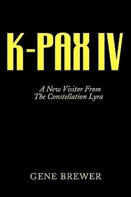 Couverture du livre : K-PAX IV: A New Visitor From The Constellation Lyra