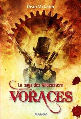 Couverture du livre : La Saga des Wildenstern, Tome 1 : Voraces