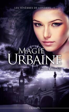 Couverture du livre : Les Ténèbres de Londres, Tome 1 : Magie Urbaine